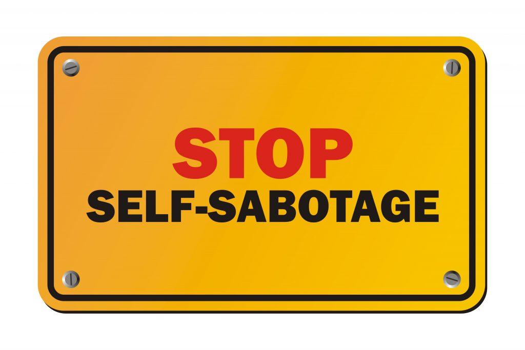 Stop self sabbotage